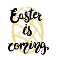 easter greeting card - easter is coming vector image vector image