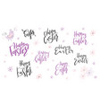hand lettering happy easter day phrases set vector image