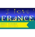 I love France Travel card Artistic font vector image vector image