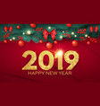 happy new 2019 year realistic christmas vector image vector image