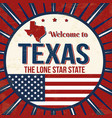 welcome totexas vintage grunge poster vector image