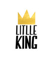 gold crown print design with slogan vector image