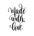 made with love - black and white hand lettering vector image vector image