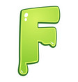 slimy font type letter f vector image vector image