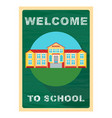 welcome to school poster vector image
