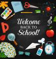 back to school educational supplies blackboard vector image vector image