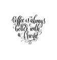 coffee is always better with a friend - black and vector image vector image