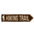 hiking trail vintage rusty metal sign vector image