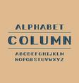 column volume font alphabet vector image