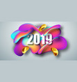 2019 new year on the background of a liquid color vector image vector image