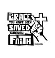 grace you have been saved through faith vector image