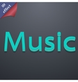 music icon symbol 3D style Trendy modern design vector image vector image