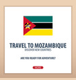 travel to mozambique discover and explore new vector image vector image
