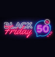 black friday sale neon banner black friday vector image vector image