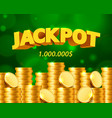 jackpot million dollars in the form of gold coins vector image vector image