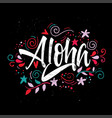 aloha print for t-shirt on black background vector image