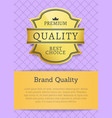 brand of premium quality label and promo banner vector image vector image