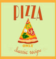 retro style poster pizza advertising only a vector image vector image