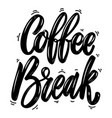 Coffee break lettering phrase isolated on white
