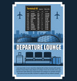 departure lounge airport terminal flight schedule vector image vector image