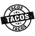 tacos round grunge black stamp vector image vector image