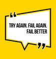 inspirational motivational quote try again fail vector image