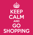 keep calm and go shopping poster quote vector image vector image
