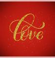 love hand written lettering golden inspirational vector image vector image