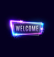 welcome neon sign on dark blue background vector image