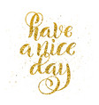 have a nice day inspirational phrase modern vector image vector image