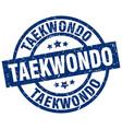 taekwondo blue round grunge stamp vector image vector image