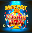 jackpot casino 777 slots and fortune king banner vector image vector image
