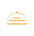 lettered phrase happy thanksgiving with platter vector image