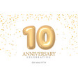 anniversary 10 inflatable shiny gold 3d numbers vector image vector image