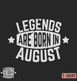 legends are born in august vintage t-shirt stamp vector image vector image