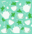 seamless pattern with cups and teapots and mint vector image vector image