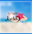 starfish summer blurred sea bokeh beach background vector image vector image