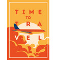 time to travel and summer holiday poster vector image vector image