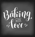 backing with love stylized as chalk lettering vector image vector image