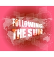 following the sun on digital touch screen 3d vector image vector image