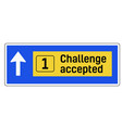 challenge accepted sign vector image vector image