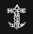 hand lettering with bible verse a hope is anchor vector image vector image