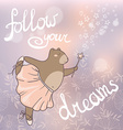 Follow your dreams Concept romantic card with vector image