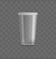empty clear transparent disposable plastic cup vector image