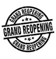 grand reopening round grunge black stamp vector image
