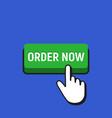 hand mouse cursor clicks the order now button vector image vector image