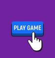 hand mouse cursor clicks the play game button vector image