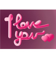 i love you beautiful lettering text with 2 pink vector image
