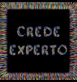 crede experto latin phrase meaning believe experi vector image vector image