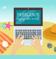 freelance enjoy the world vector image vector image